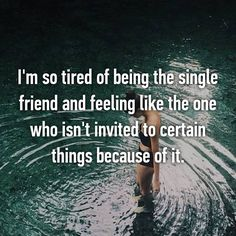 I'm so tired of being the single friend and feeling like the one who isn't… Lonely Quotes, Single Humor, Lonely Heart, Quotes And Notes, Feeling Lonely, Poetry Quotes, Relationship Advice, Love Life, Tired