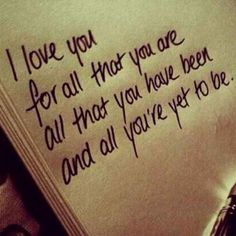 I get: I love you for all that you are Mom gets: all that you have been and all you're yet to be