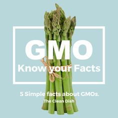 GMOs – Know the Facts, Win the Debate. 5 Simple Facts about GMOs. | The Clean Dish