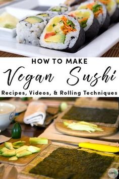 Here are the basics you need to know for how to make vegan sushi with videos to illustrate the different techniques, plus vegan sushi recipes to get you started. #sushi #vegansushi