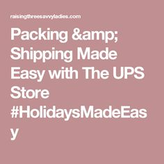 10 Best The Ups Store Holidays Made Easy Holidaysmadeeasy Images