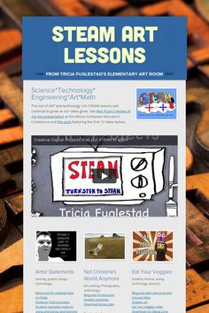 STEAM Art Lessons from Tricia Fuglestad. Tons of ideas! Note the easy-to-email Smore format - great for flipping lessons.