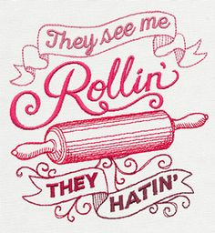 Embroidery Design They See Me Rollin