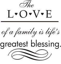 Families Love is such a Blessing!I don't know what I would do without them