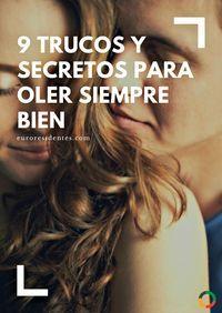 Puedes oler siempre bien si nos guardas estos 9 secretos... Tips Smell Good