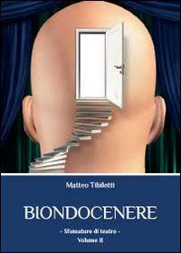 """In questo secondo volume di """"Biondocenere"""" sono contenuti alcuni tra i brani più impegnativi e cupi dell'autore. Le tematiche trattate sono molto varie, mentre lo stile asciutto"""