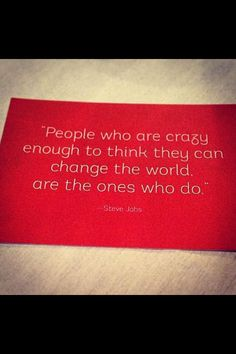 So... Get out there and change the world