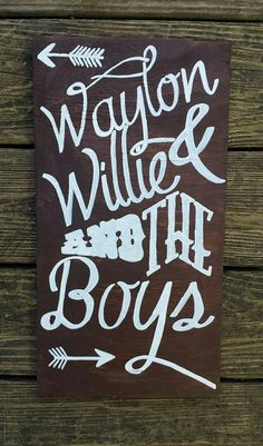 Waylon Willie and The Boys Wood Lyric Sign by RaggedRelicsTX