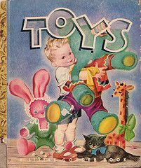 Toys, Little Golden Book, 1945 E edition, Edith Osswald, illustrated by Masha by on Etsy Vintage Book Covers, Vintage Children's Books, Vintage Kids, Vintage Paper, Retro Vintage, Old Children's Books, Little Golden Books, Book Girl, Children's Book Illustration