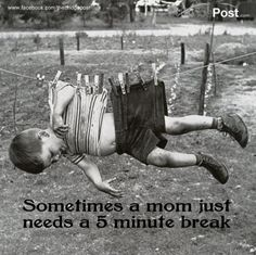 Sometimes a mom just needs a 5 minute break. If only there was something to strong enough to hold a teenager, This mom needs a 30min break!!!!!