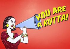 Hatecopy - you are a kuta Girly Quotes, Funny Quotes, First Instagram Post, Bollywood Funny, Indian Illustration, Cool Slogans, Desi Humor, Pop Art Girl, Weird Words