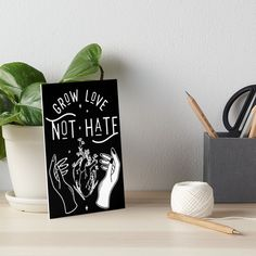 """""""Grow Love Not Hate"""" Art Board Print by ninthstreet   Redbubble Watercolor Paper, Art Boards, Nerdy, Coasters, Hate, Cool Designs, Tapestry, Texture, Mugs"""