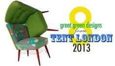 8 Great Green Designs Coming to Tent London 2013 at the London Design Festival!