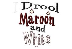 I Drool Maroon and White - Machine Embroidery Design - 8 Sizes. $4.50, via Etsy.