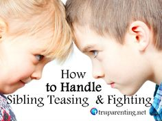 How to Handle Sibling Teasing and Fighting
