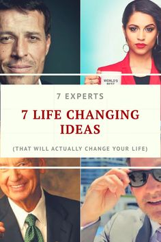 7 Life Changing Ideas (That Will Actually Change Your Life) From 7 Experts