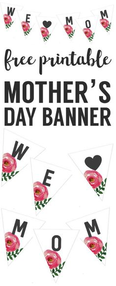Mother's Day Banner Free Printable. Print this I heart mom DIY flower banner decoration for your mom or wife this Mother's Day. Mother's Day decor. Mother's Day free printables.