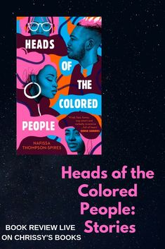 Heads of the Colored People: Stories by Nafissa Thompson-Spires Literary Fiction, Historical Fiction, Love Book, This Book, Good Books, My Books, Feminist Books, Coloured People, Black Authors