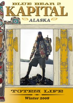 KAPITAL Catalog 2008 WINTER - BLUE BEAR 2 - ALASKA - TOTEM LIFE