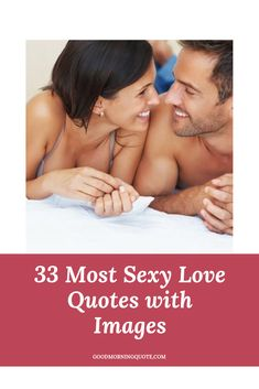 Looking for romantic quotes to tell your partner? Look no further! Here we have gathered 33 most sexy love quotes with images of all time. Check them out! #SexyLoveQuotesForHim #SexyLoveQuotesForHer