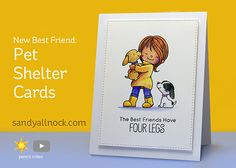 New Best Friend: Pet Shelter Cards Lots of folks ask me where to donate cards – and many of you tell me you make them for your local pet shelter. I'm going to be looking into doing the …