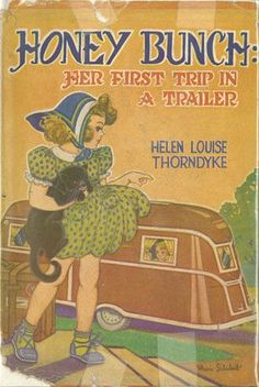 Honey Bunch: Her First Trip in a Trailer | Mildred Wirt Benson Collection | Iowa Digital Library