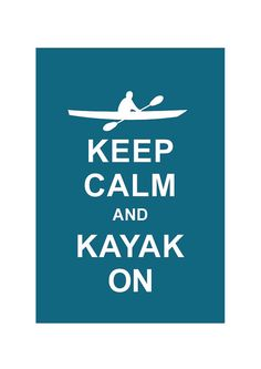 Keep Calm and Kayak On / BUY 2 Get 1 Free by simplygiftsonline, $10.80