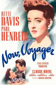 Now Voyager (1942). I completely adore this film.