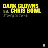 """Dark Clowns feat. Chris Bowl """"Smoking On The Wall"""" by NetsWork Records on SoundCloud"""