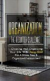 Free Kindle Book -  [Arts & Photography][Free] Organization: The Declutter Challenge - Cleaning And Organizing Your Life With Feng Shui For A Stress Free & Organized Environment (organization, organizational ... organization for beginners, organize)