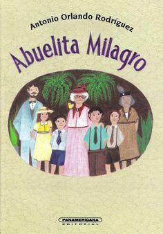 Antonio Orlando Rodriguez Abuelita Milagro