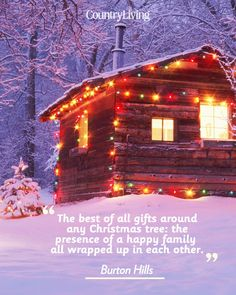 """""""The best of all gifts around any Christmas tree: the presence of a happy family all wrapped up in each other."""""""
