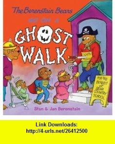 The Berenstain Bears Go on a Ghost Walk (9780060573836) Stan Berenstain, Jan Berenstain , ISBN-10: 006057383X  , ISBN-13: 978-0060573836 ,  , tutorials , pdf , ebook , torrent , downloads , rapidshare , filesonic , hotfile , megaupload , fileserve