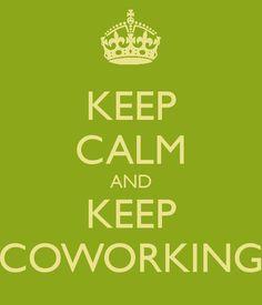 Keep Calm and Keep coworking
