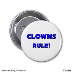 Clowns Rule! 2 Inch Round Button