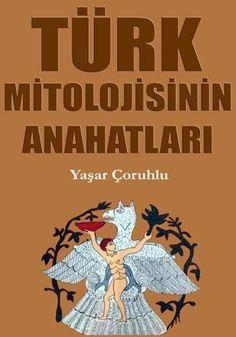 Yaşar Çoruhlu - Türk Mitolojisinin Anahatları  https://yadi.sk/i/ksMK58qN3JTGmm