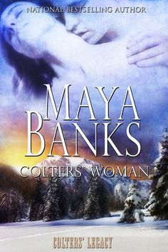 Colters' Woman (Colters' Legacy Book 1) - Kindle edition by Maya Banks. Contemporary Romance Kindle eBooks @ Amazon.com.