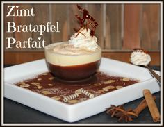 Zimt-Bratapfel-Parfait Parfait, Gluten Free Recipes, Mousse, Panna Cotta, Sweet Tooth, Favors, Sweet Treats, Food And Drink, Pudding