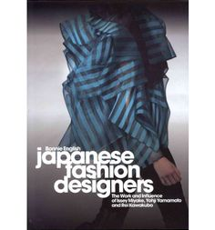 An accessible overview of the inspirational work of the big three Japanese fashion designers and their enormous influence on fashion today.