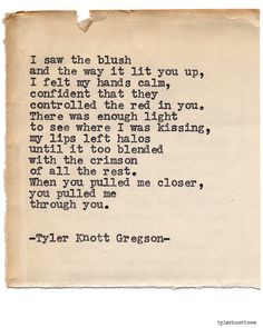 Typewriter Series #970byTyler Knott Gregson *It's official, my book,Chasers of the Light,is out! You can order it throughAmazon,Barnes and Noble,IndieBound,Books-A-Million,Paper SourceorAnthropologie*