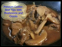 Beef Tips with musrooms and onions. 30 min. (45 if frozen).