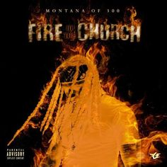 Montana Of 300 'Fire in the Church'