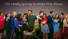 It's helped me through so much. It's made me wish I had a glee club that I could be apart of and have life long friends.