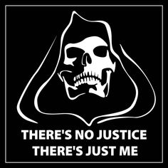 """""""There's no justice, there's just me."""" Death"""