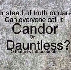 Candor or Dauntless?Yes can someone please play candor or dauntless with me? Divergent Memes, Divergent Hunger Games, Divergent Fandom, Divergent Trilogy, Divergent Insurgent Allegiant, Insurgent Quotes, Tfios, Divergent Fanfiction, Book Memes