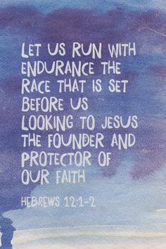 Let us run with endurance the race that is set before us looking to Jesus the founder and protector of... - Hebrews 12:1-2 at Spoken.ly