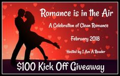Romance is in the Air - A Month-Long Celebration of Clean Romance - $100 Giveaway