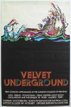 The Velvet Underground: psychedelic poster for an October 14, 1971 show at the London College of Printing (designed and printed by the Lcp reportedly only 50 were made).