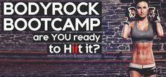 BodyRock Boot Camp – Challenge Information