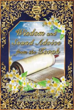 Wisdom And Sound Advice From The Torah - A Book free to read online :  http://www.harunyahya.com/en/Books/5399/Wisdom-And-Sound-Advice-From-The-Torah